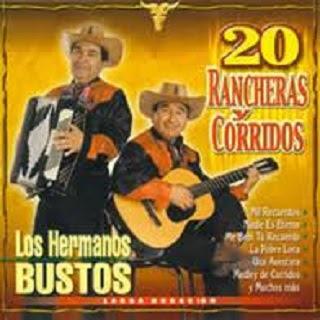 los hermanos bustos 20 rancheras y corridos