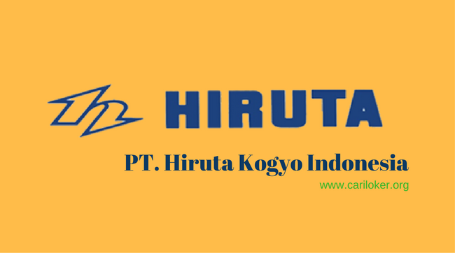 Lowongan Karawang Terbaru PT.Hiruta Kogyo Indonesia 2018