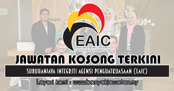 Jawatan Kosong 2019 di Suruhanjaya Integriti Agensi Penguatkuasaan (EAIC)