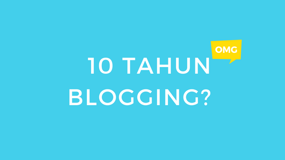 Perjalanan 10 Tahun Blogging dan Menulis