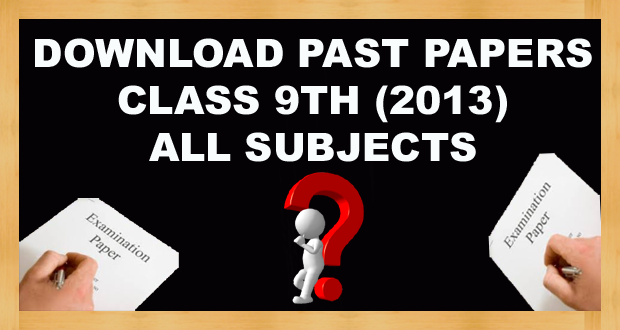 Download 9th Class Past Papers Annual 2013 FBISE
