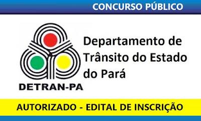 Autorizado Concurso Público Detran Pará - PA
