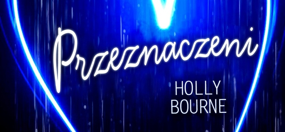 ''Przeznaczeni'' - Holly Bourne