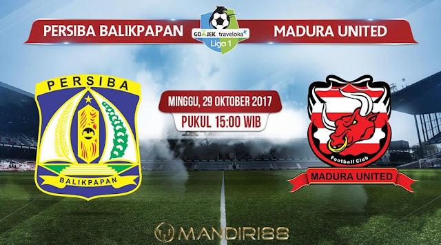 Prediksi Bola : Persiba Balikpapan Vs Madura United , Minggu 29 Oktober 2017 Pukul 15.00 WIB