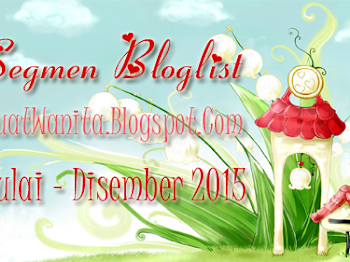 Segmen BuatWanita.Blogspot.Com Mencari Bloglist Julai - Disember 2015