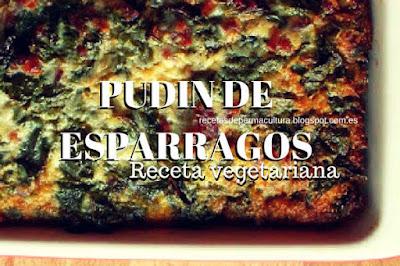 Recetas con Verduras: Pudin Casero con Espárragos muy Fácil de Hacer