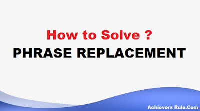Easy Tricks  to Solve Phrase Replacement With Examples