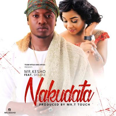 Download Mp3 | Mr Kesho ft Shilole - Nakudata