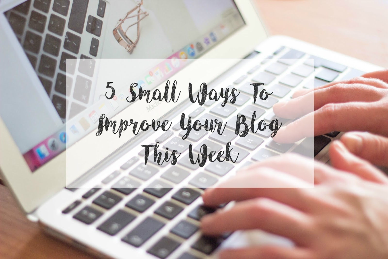 Improving Your Blog, How to be a better blogger, blog improvements, Katie Writes,