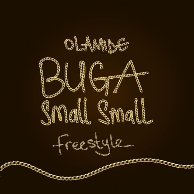 #Music: Olamide – Buga Small Small
