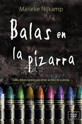 BALAS EN LA PIZARRA. Marieke Nijkamp (Libros de Seda - Abril 2017)  PORTADA LIBRO