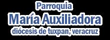 Parroquia María Auxiliadora - Diócesis de Tuxpan, Veracruz