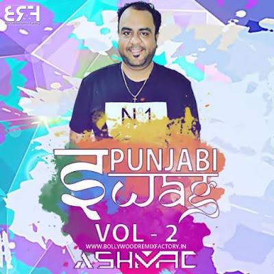 Punjabi Swag Vol - 2 - DJ ASHMAC