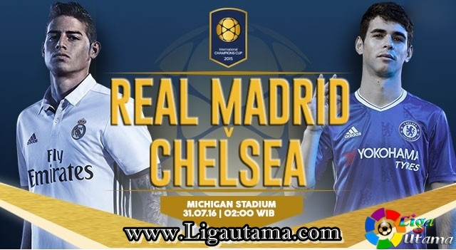 Hasil Pertandingan Real Madrid VS Chelsea 31/7/2016