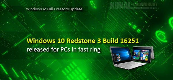 Windows 10 Insiders Preview Build 16251 got some new improvements (www.kunal-chowdhury.com)