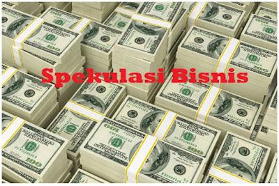 Bisnis, Spekulasi, Spekulasi Bisnis