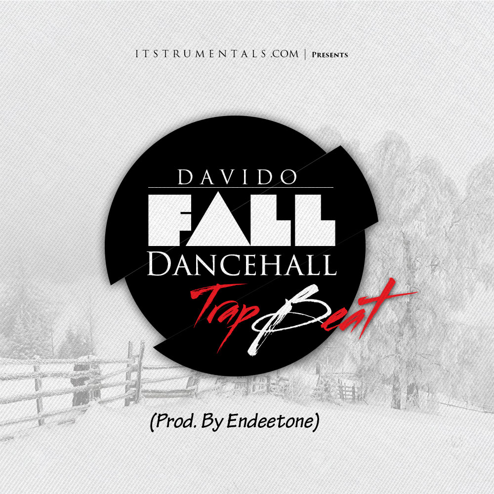 Instrumental: Davido – Fall Dancehall Trap (Prod  Endeetone
