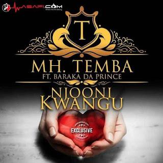 Temba ft Baraka The Prince - Njooni Kwangu