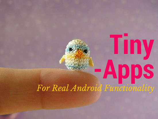 Tiny Android Apps For Every Phone