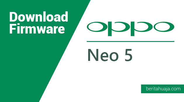 Download Firmware Oppo Neo 5 (1201) MT6582 All Version