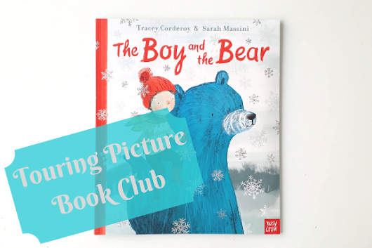 The Touring Book Club: The Boy and the Bear #TouringPictureBook