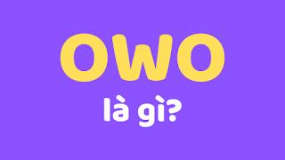 owo la gi