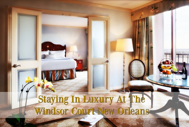 Staying In Luxury At The Windsor Court New Orleans
