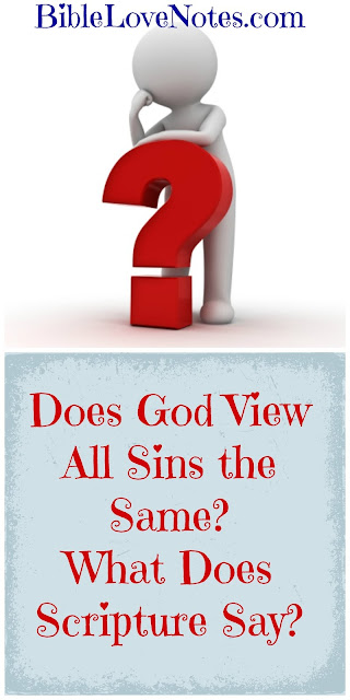 Popular Opinion says God Views All Sins the Same. Scripture Disagrees.