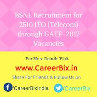 BSNL Recruitment for 2510 JTO (Telecom) through GATE-2017 Vacancies