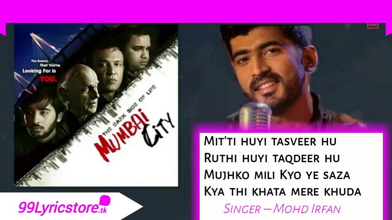Mohd Irfan Song Lyrics, Dark side of life - Mumbai city Songs Lyrics, Hindi Song Lyrics 2018, Bollywood Song Lyrics 2018