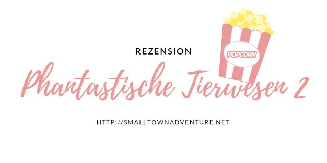 Rezension, Phantastische Tierwesen Grindelwalds Verbrechen, Rezension Phantastische Tierwesen 2, Filmblogger