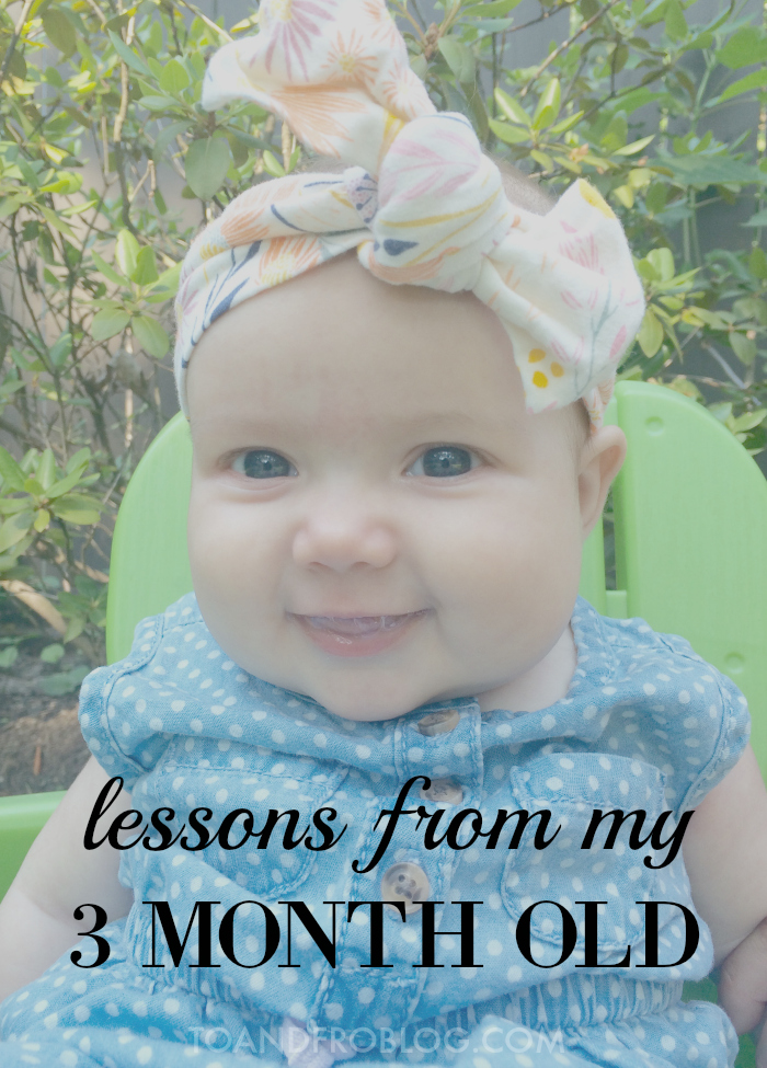 lessons from my 3 month old