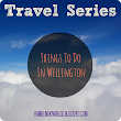Travel Series: Things To Do In Wellington