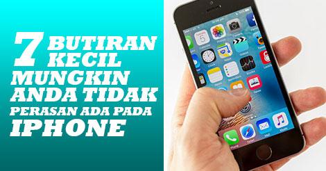 7 Butiran KECIL Mungkin Anda Tidak Perasan Pada iPhone