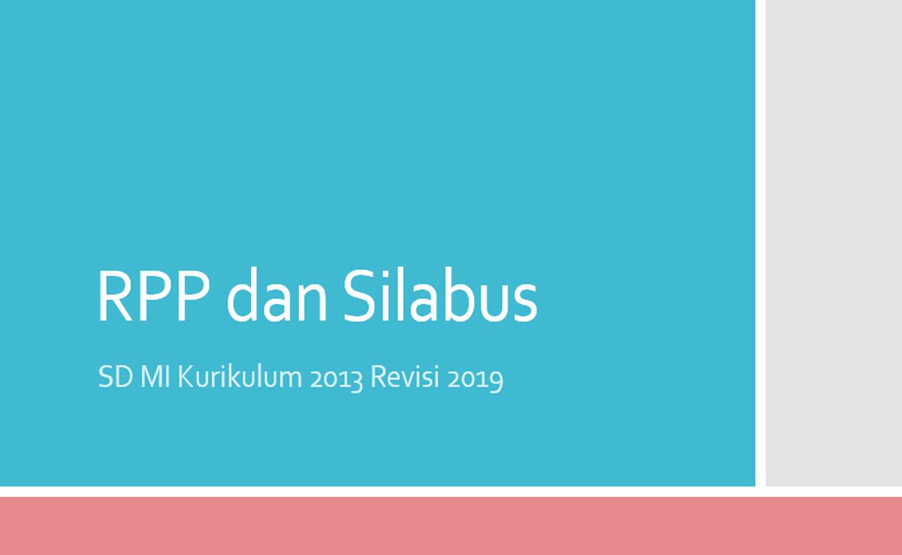 RPP Silabus Tematik Revisi 2019 Kurikulum 2013 SD MI Kelas 1 2 3 4 5 6