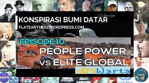 People Power Vs Elite Global merupakan episode ke-10 dari serial Konspirasi Bumi Datar