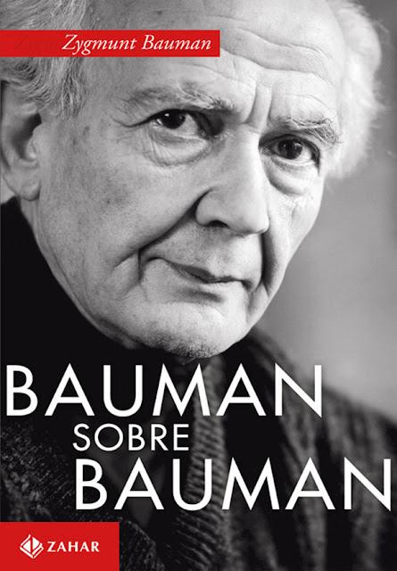 Bauman sobre Bauman Diálogos com Keith Tester Zygmunt Bauman