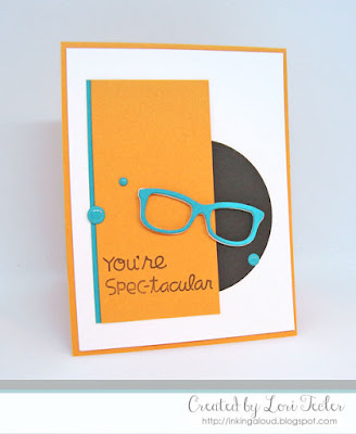 You're Spectacular card-designed by Lori Tecler/Inking Aloud-stamps and dies from Paper Smooches
