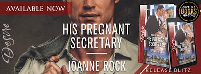 Release Blitz: His Pregnant Secretary by Joanne Rock