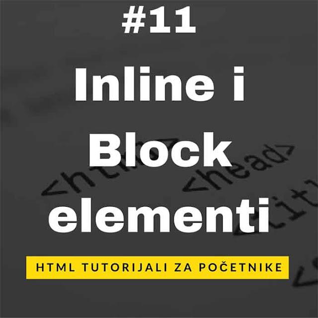 [HTML Tutorijali - Lekcija 11] Inline i Block elementi
