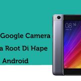 Cara Instal Google Camera di Semua HP Android Terbaru