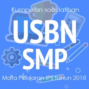 Kumpulan soal latihan Ujian Nasional USBN IPS SMP/MTS 2018