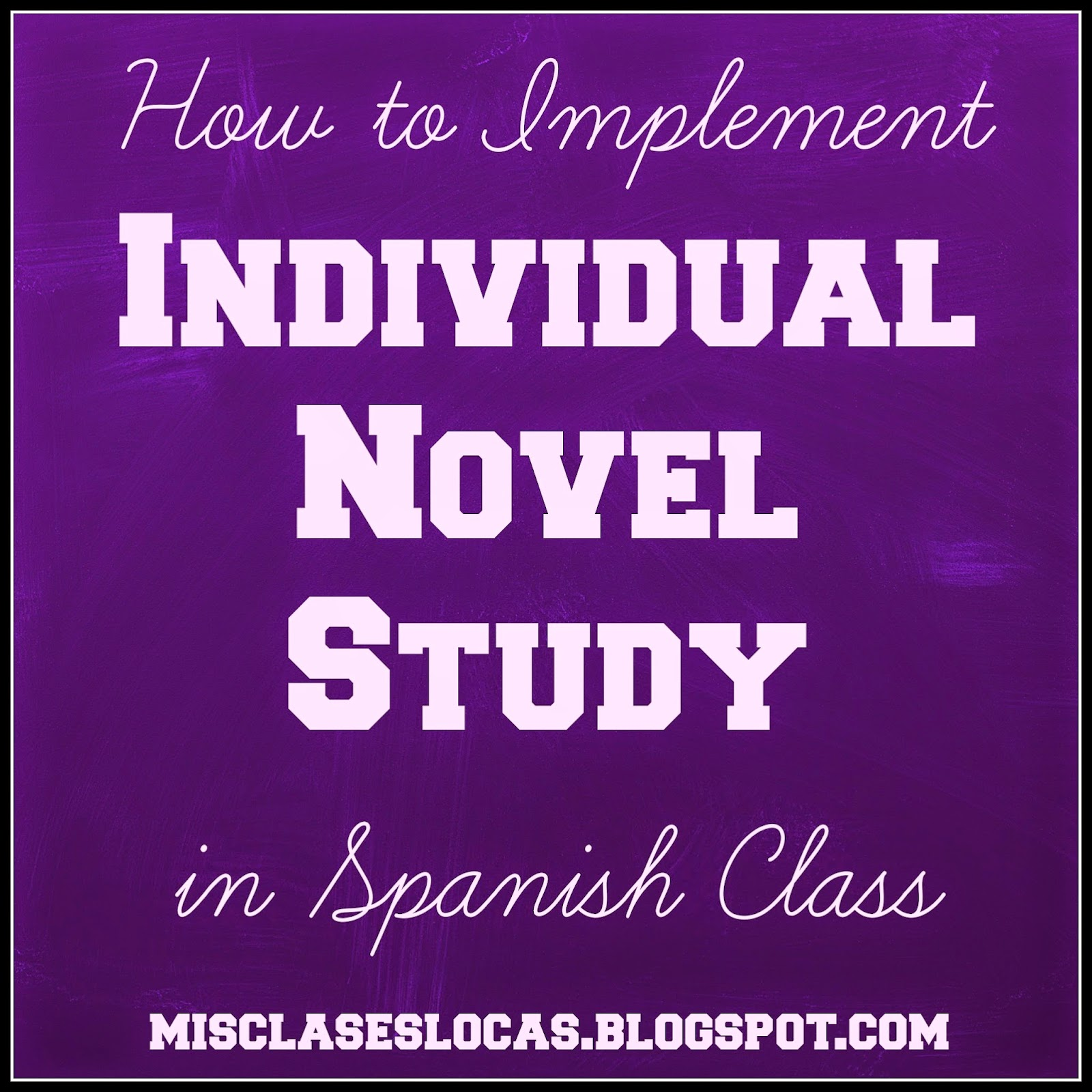 Individual Novel Study in Spanish class