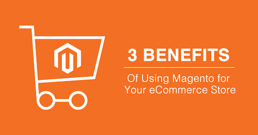 Key Benefits of magento enterprise development for online store