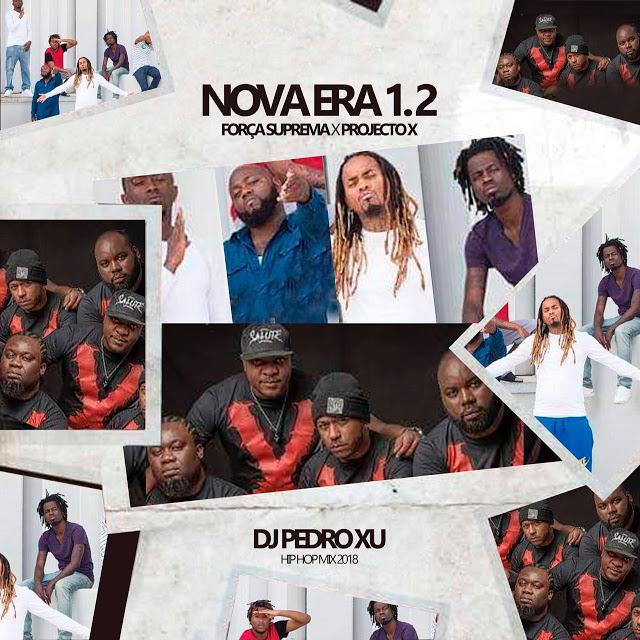 DJ Pedro Xu feat Força Suprema & Projecto X - Nova Era 1.2