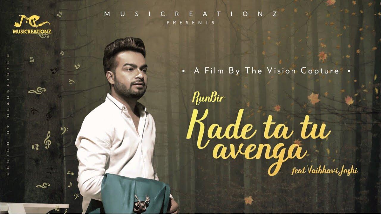 Kade Ta Tu Avenga Full Song Lyrics Runbir New Punjabi Song