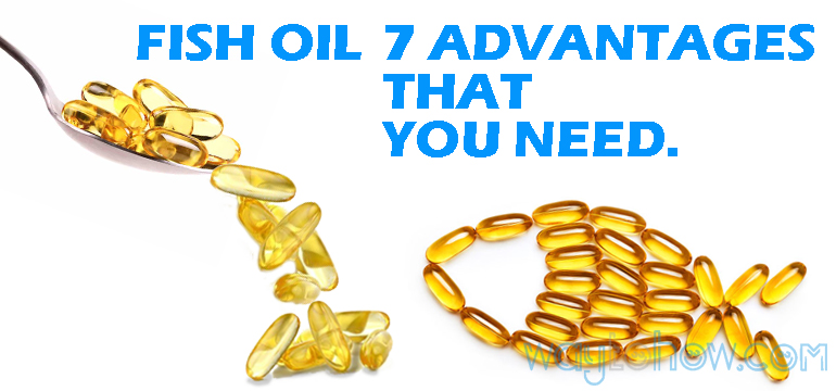 top 7 advantages from fish oil which is that ?