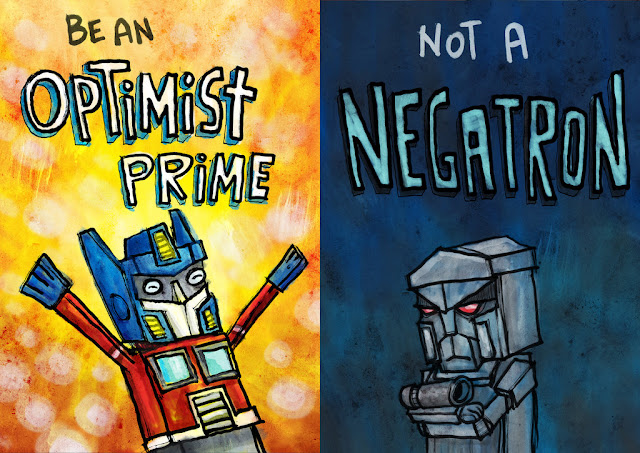 Be an optimist Prime and not a Negatron