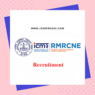 ICMR-RMRCNE Walk-IN 2019 for Laboratory Technician and Field Assistant posts