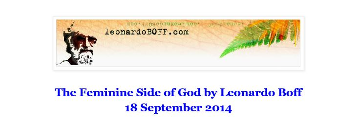 https://leonardoboff.wordpress.com/2014/09/18/the-feminine-side-of-god/